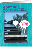 Funny 4 out of 5 Docks Agree Birthday Card