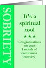 1 Month, Sobriety is a spiritual tool card