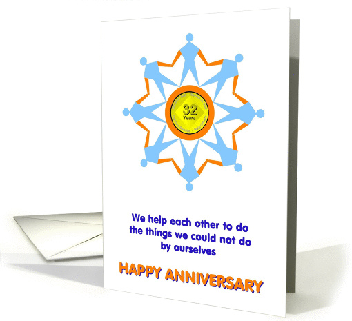 32 YEARS, We help each other, Happy Anniversary, card (1008853)
