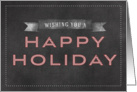 Chalkboard Wishing You a Happy Holiday card