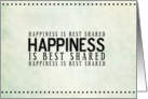 Happiness is Best Shared card