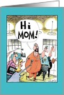 Hi Mom Son Prison make you Proud Funny Mother's Day Card