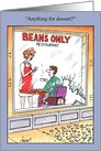 Beans Only Humor Card
