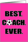 Best Soccer Coach Ever Thank You Card Pink card