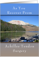 Get Well Soon Card, For Achilles Tendon Surgery, Mountain Lake card
