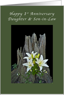 Daughter & Son-in-Law Happy 1st Anniversary, Stump with Lilies card
