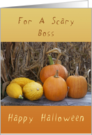 Happy Halloween, For A Scary Boss, Pumpkins & Squash card