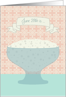 Birthday on National Tapioca day, June 28th card