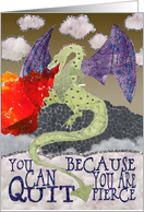 Encouragement to Quit Smoking - Fire Breathing Dragon card