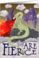 Believe in Yourself, You are Fierce - Fire Breathing Dragon card