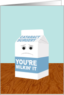 Funny Get Better from Cataract Surgery, You're Milkin' It card