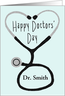 Happy Doctors' Day Custom Name - Stethoscope Forming a Heart card