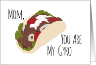 Funny Thank You for Mom, You are My Gyro (Hero) card