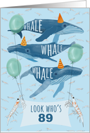 Funny Whale Pun 89th Birthday card