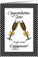 Congratulations Sister on Your Recent Engagement-Champagne Toast card