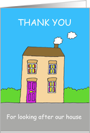 Thank you for Looking After Our House, Cartoon Home. card