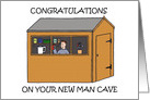 Congratulations on Your New Man Cave, Cartoon Shed.. card