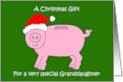 Christmas Gift, Money Enclosed for Granddaughter, Cartoon Piggybank. card