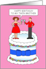 Happy Birthday to Twin Brother from Twin Sister Couple on a Cake card