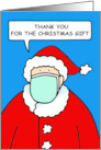Covid 19 Santa in a Facemask Thank you for the Christmas Gift Cartoon card