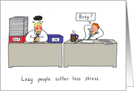 Co-workers Cartoon Lazy People Suffer Less Stress. card