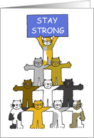 Stay Strong Encouragement Card, Cartoon Cats. card