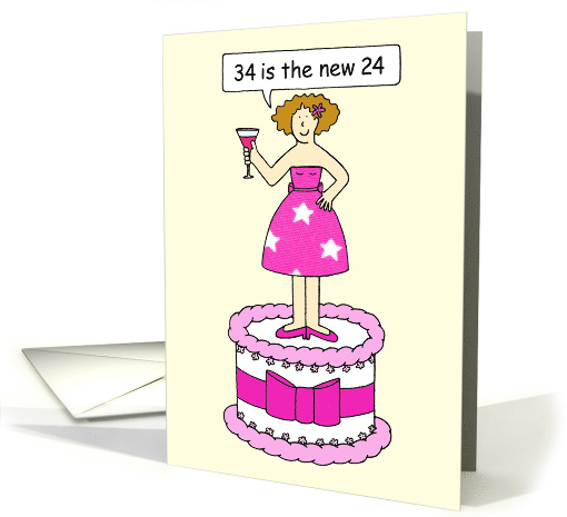 34th Birthday Humor for Her, 34 is the New 24, Cartoon Lady. card
