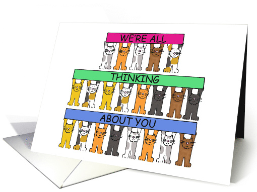 We're All Thinking About You, Cartoon Cats Showing Support. card