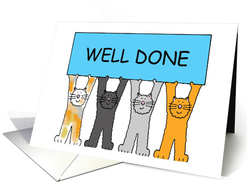 Well Done, Congratulations, Cartoon Cats Holding Up A Banner. card