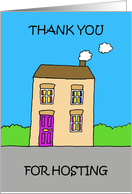 Thank you for Hosting, Cartoon House. card