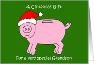 Christmas Gift, Money Enclosed for Grandson, Cartoon Piggybank. card