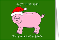Christmas Gift, Money Enclosed for Niece, Cartoon Piggybank. card