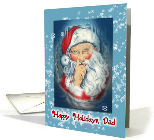 Happy Holidays, Santa with Snowflakes to Dad card (1127832)