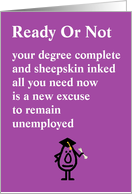 Ready Or Not - a funny college graduation congratulations poem card