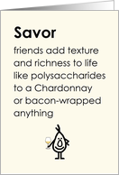 Savor - A funny thinking of you poem for a good friend card