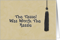 Congratulations on College Graduation - Tassle Worth the Hassle card