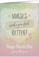 Nurses Day from All, Nurses make you feel better card