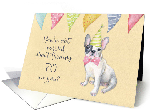 Happy 70th Birthday Worried Bulldog Party Hat And Banners Card