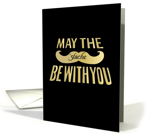 May the stache be with you - funny mustache humor card (1065117)