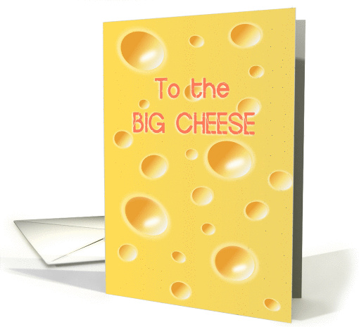 To the big cheese - Important New Job Congratulations card (1065567)