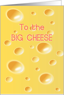 To the big cheese - Important New Job Congratulations card
