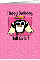 Birthday for Half Sister - Little Angel Penguin on Pink with Hearts card