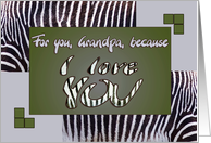 I love YOU Grandpa - zebra print grey khaki - Valentine's Day card
