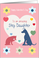 Cat and Dog Hearts Flowers Amazing Step Daughter Valentine's Day card