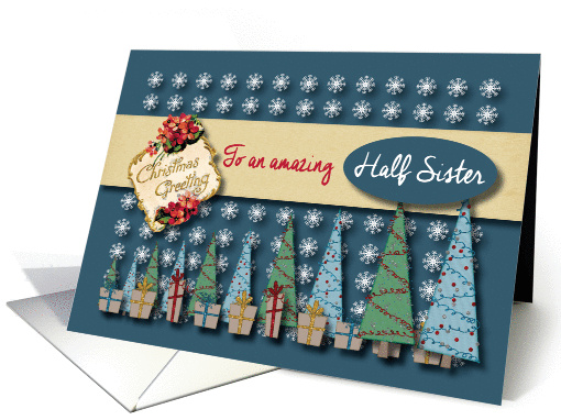Christmas Greetings with Trees and presents to Half Sister card