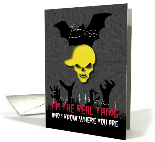 Forget Halloween The real thing knows where You are Boss card