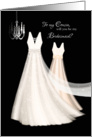 Bridesmaid Request Cousin - 2 Cream Dresses with Chandelier card