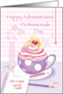 Happy Administrative Professionals Day - Cup of Cupcake card