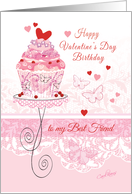Valentine's Day Birthday to Best Friend - Cupcake on Stand card