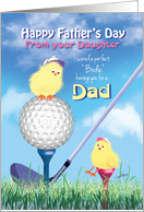 Father's Day, Dad from Daughter - Golf Theme, Perfect Birdie card
